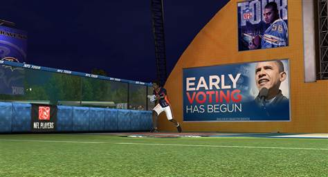 President Barack Obama's campaign in 2008 featured ads in the game NFL Tour